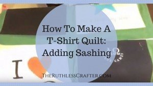 How to Make A T-Shirt Quilt: Adding Sashing TITLE